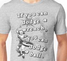 Dodge A Wrench Dodgeball Unisex T-Shirt