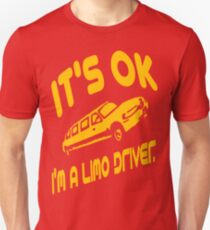 It's OK I'm A Limo Driver T-Shirt