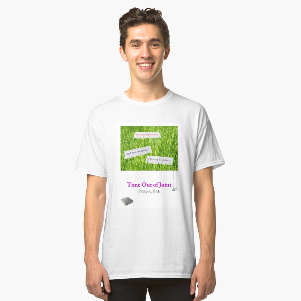 Time Out of Joint - Soft Drink Stand, etc. Classic T-Shirt Front