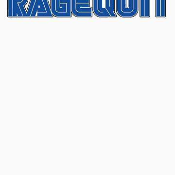RageQuit!  by scribblechap