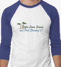 Better Lawn Service Men's Baseball ¾ T-Shirt