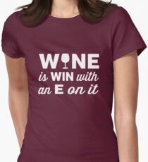 Wine is Win with an E on the end of it Women's Fitted T-Shirt