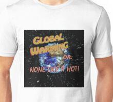 Global Warming Unisex T-Shirt
