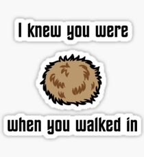 I Knew You Were Tribble Sticker