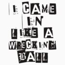 WRECKING BALL T-SHIRT  by DisneyLooney
