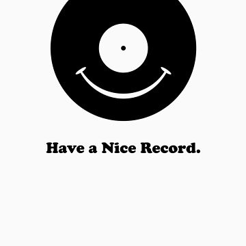 Have a Nice Record. by jivetime