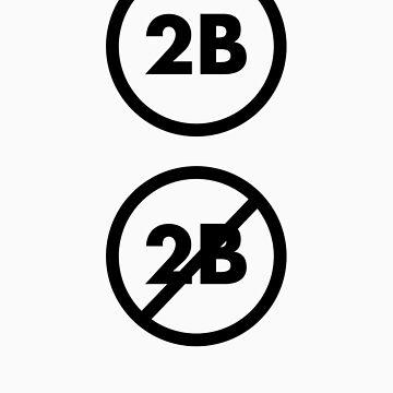 2B or Not 2B (black) by Zero887