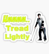 Walt Jr - Tread lightly Sticker