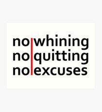 No Whining | No Quitting | No Excuses Kunstdruck