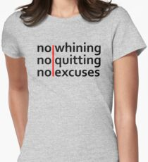 No Whining | No Quitting | No Excuses Women's Fitted T-Shirt