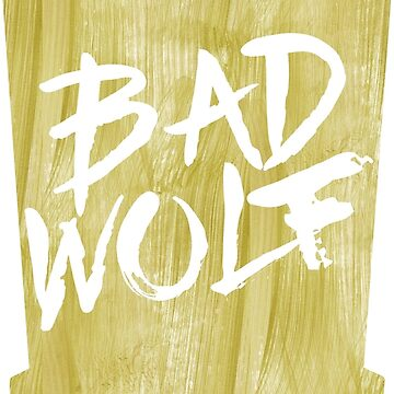 Bad Wolf by old-trusty-legs