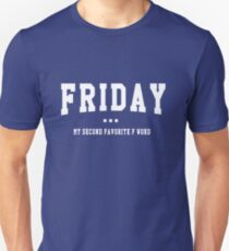 Friday. My second favorite F word T-Shirt