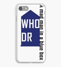 Dr WHO  a mad man in a blue box iPhone Case/Skin