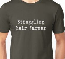 Struggling Hair Farmer Unisex T-Shirt