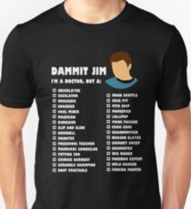 Dammit Jim, I'm a doctor not a... T-Shirt