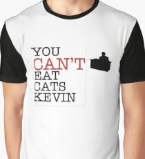You cant eat cats Kevin (the Office US) Graphic T-Shirt