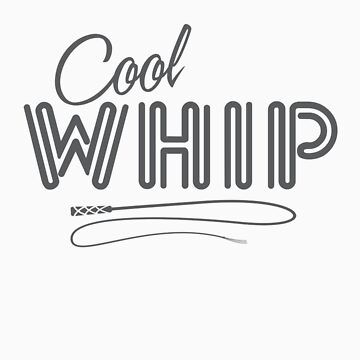 Cool Whip by Adam1991