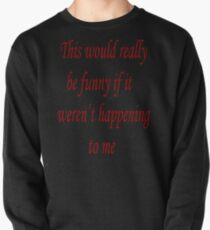 This would really be funny Pullover