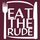 Eat The Rude (White) by KitsuneDesigns