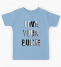 LOVE YOU BULLIE Kids Tee