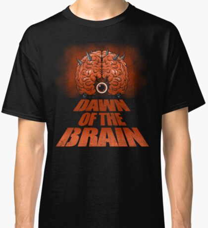 Dawn of the Brain Classic T-Shirt
