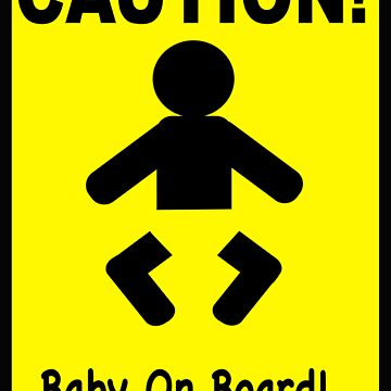 Baby on Board by cautionsign