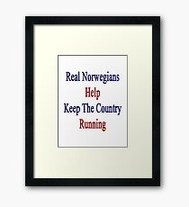 Real Norwegians Help Keep The Country Running  Framed Print