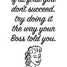 Gift for Boss Gift Birthday gift for Boss Print If at first you don't succeed, try doing it the way your Boss told you 0077 by ContrastStudios