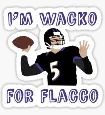 i'm wacko for flacco Sticker