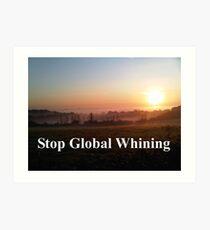 Sayings 'Stop Global Whining' Art Print