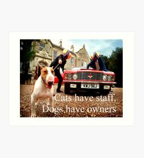 Sayings 'Dogs have Owners' Art Print