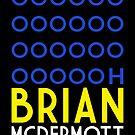 OOOOOOOOOH BRIAN MCDERMOTT by James Frewin