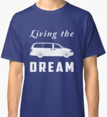 Living the Dream (Minivan) Classic T-Shirt