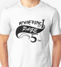 Adhering to Page 5 Since 2003 Unisex T-Shirt