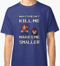 What doesn't kill me Classic T-Shirt