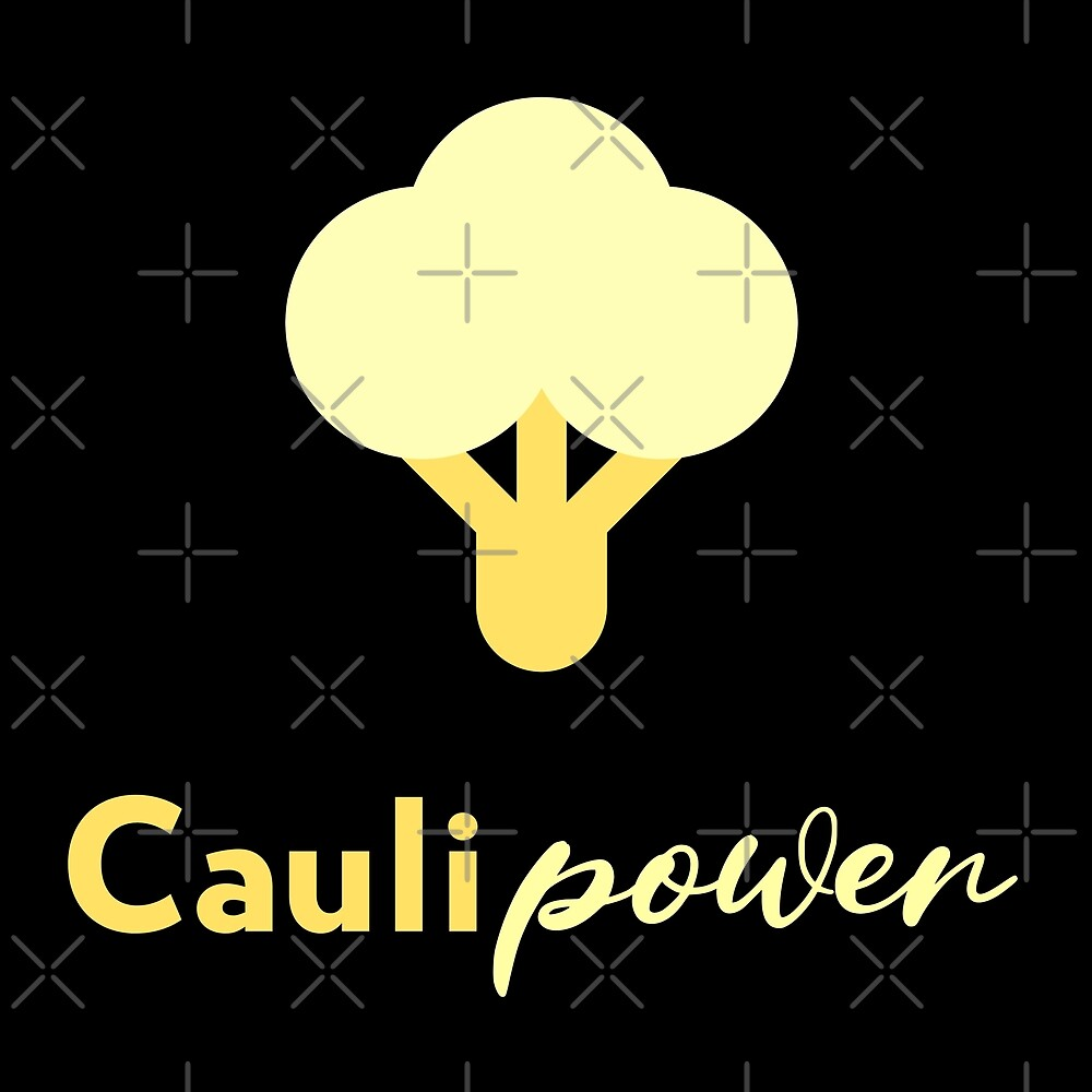 Caulipower by Sweevy Swag