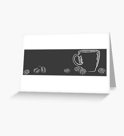 coffee cup chalk Greeting Card