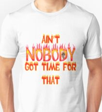 Ain't Nobody Got Time Sweet Brown Unisex T-Shirt