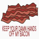 Get Your Own Bacon by FireFoxxy