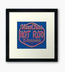 VivaChas Hot Rod Dreams! Framed Print