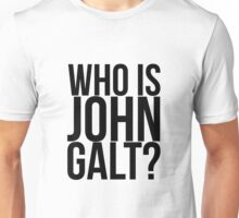 Who is John Galt? Unisex T-Shirt