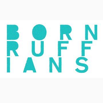 Born Ruffians  by piskepo