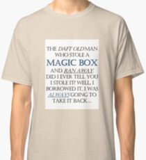 The Daft Old Man who Stole a Magic Box Classic T-Shirt