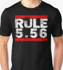 Rule 5.56 Unisex T-Shirt