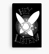Hey Listen Canvas Print