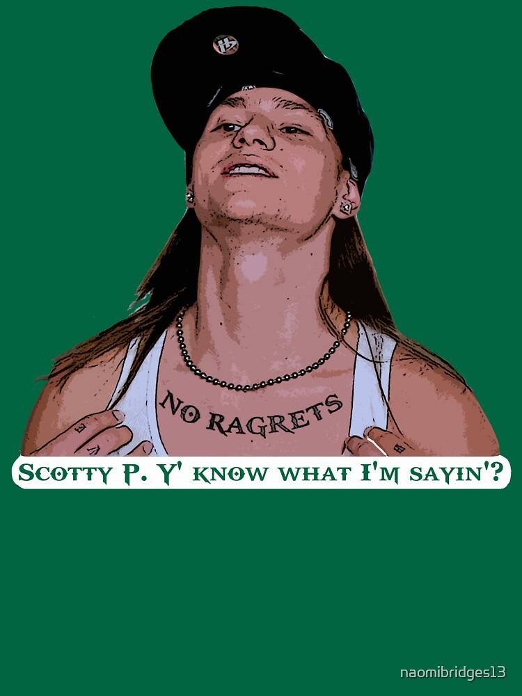 Scotty P Y' Know What I'm Sayin'? by naomibridges13