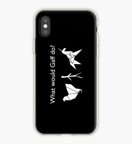 What Would Gaff Do? - Black iPhone Case