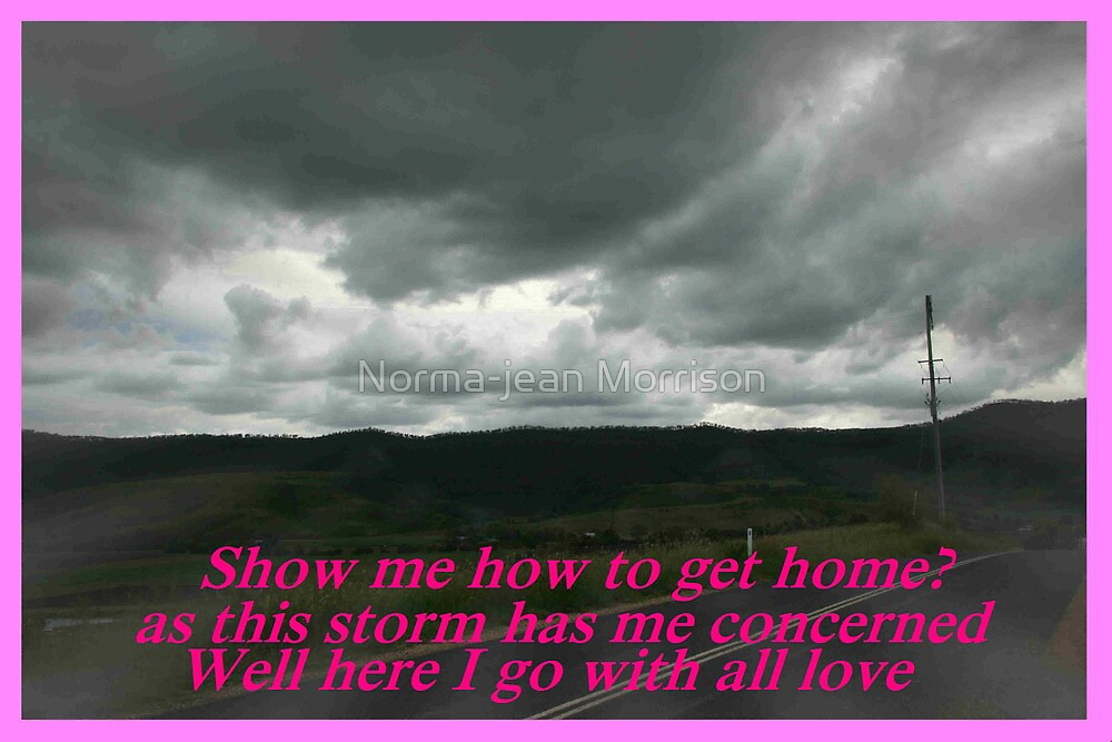 """""""Show me they way to go home"""" by Norma-jean Morrison"""
