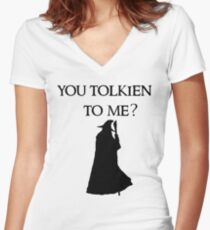 You Tolkien to me?  Women's Fitted V-Neck T-Shirt