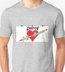 Denton - Home of Happiness Unisex T-Shirt